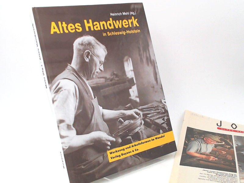 Mehl, Heinrich (Herausgeber): Altes Handwerk in Schleswig-Holstein. Werkzeug und Arbeitsformen im Wandel. [Stiftung Schleswig-Holsteinisches Landesmuseum. Volkskundliche Sammlungen Band 5]