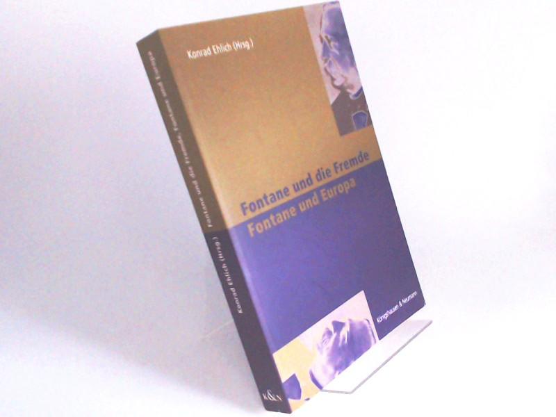 Ehlich, Konrad (Herausgeber): Fontane und die Fremde, Fontane und Europa.