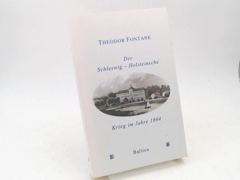 Fontane, Theodor und Helmuth Nürnberger (Herausgeber): Der Schleswig-Holsteinsche Krieg im Jahre 1864. Mit einem Vorwort von Sven-Aage Jorgensen und einem Anhang von Eveline Maaßen.