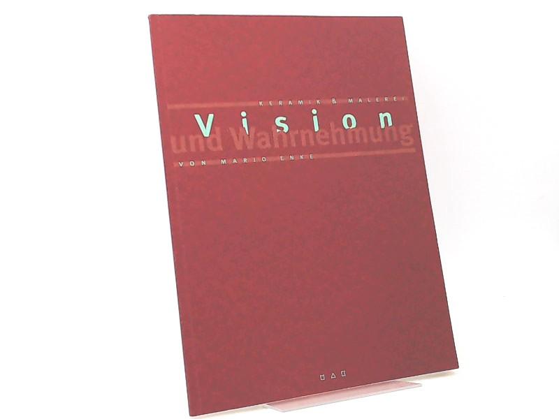 Enke, Mario (Künstler) und Hans-Peter Jakobson (Hg.): Mario Enke: Vision und Wahrnehmung. Keramik & Malerei. Museum für Angewandte Kunst Gera, 14. März - 14. Mai 2000.