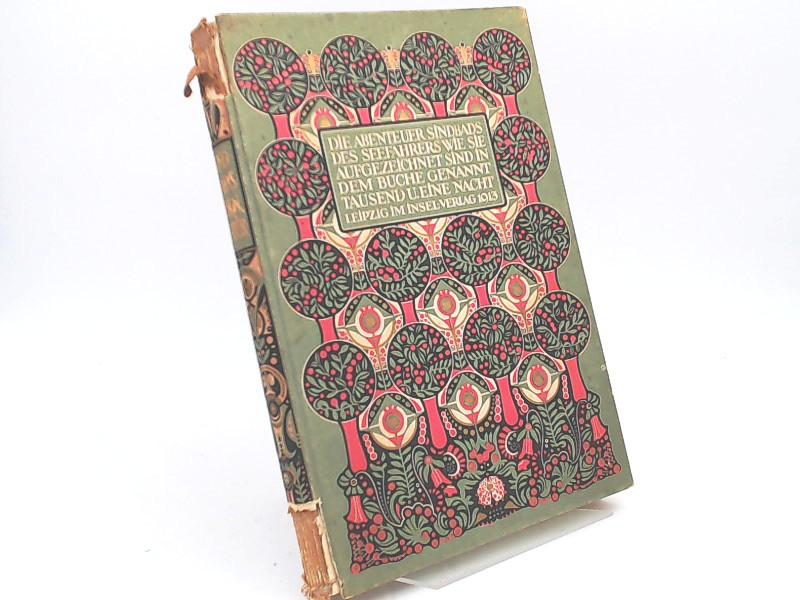 Peters, Agnes (Illustratorin): Die Abenteuer Sindbads des Seefahrers wie sie aufgezeichnet sind in dem Buche genannt Tausend u. eine Nacht. Die Vollbilder, Initialen und den Einband zeichnete Agnes Peters.