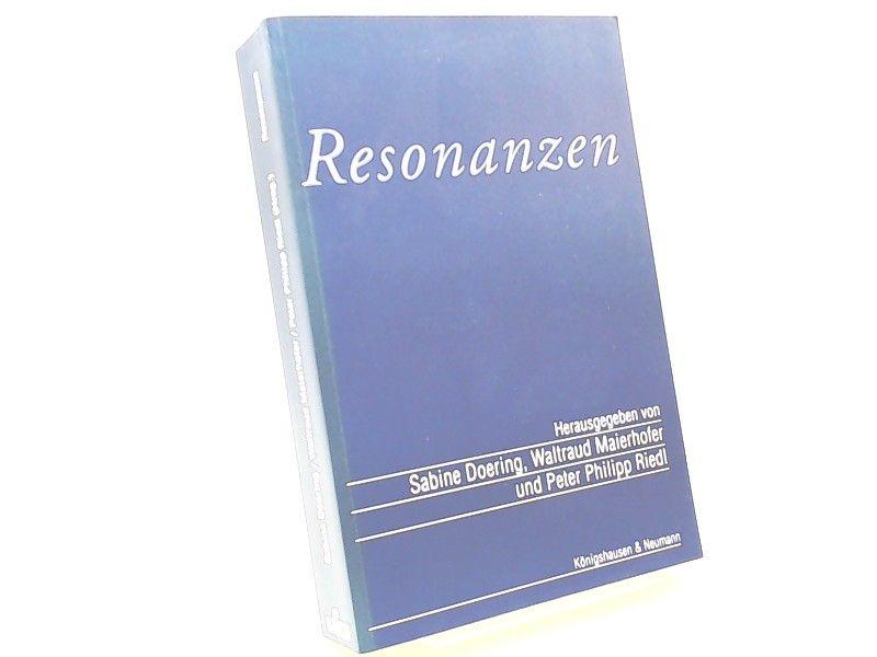Doering, Sabine (Herausgeber), Waltraud Maierhofer; Peter Philipp Riedl (Hg.) und Hans Joachim Kreutzer (Gefeierter): Resonanzen. Festschrift für Hans Joachim Kreutzer zum 65. Geburtstag.