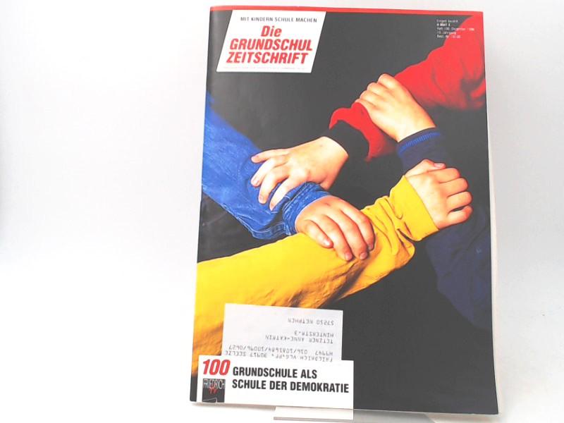 Rollfing, Huberts (Red.): Die Grundschulzeitschrift [nicht: Grundschul Zeitschrift]. Mit Kindern Schule machen. Heft 100, 9. Jahrgang 1996: Grundschule als Schule der Demokratie.