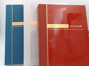 Kolb, Karin (Herausgeberin): 3 Bücher zusammen - Zukunft seit 1560 : von der Kunstkammer zu den Staatlichen Kunstsammlungen Dresden. Band 1: Die Ausstellung; Band 2: Die Chronik; Band 3: Die Anthologie.