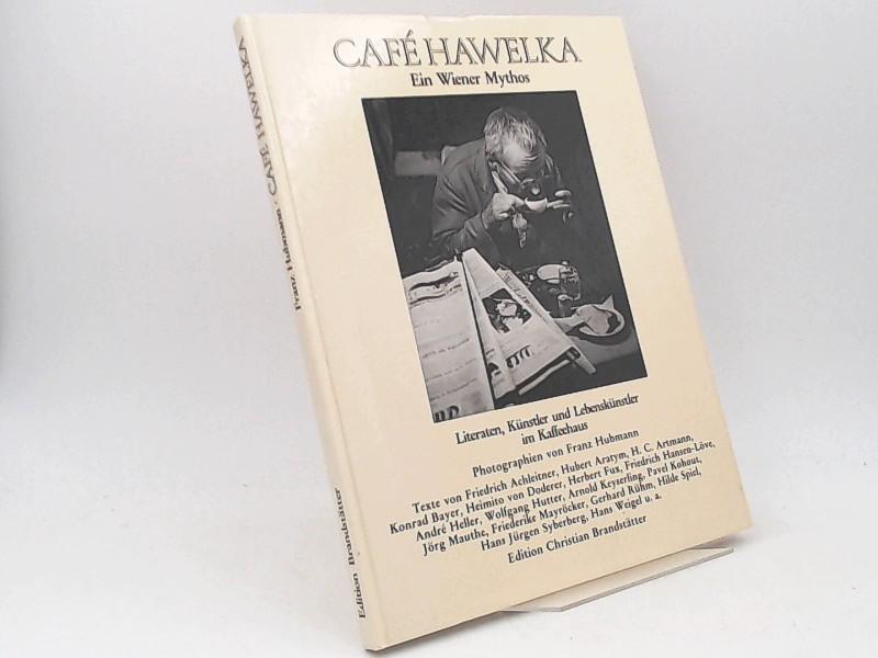 Hubmann, Franz (Photographien) und Friedrich Achtleitner: Café Hawelka. Ein Wiener Mythos. Literaten, Künstler und Lebenskünstler im Kaffeehaus. Mit 89 Reproduktonen nach Photographien von Franz Hubmann.
