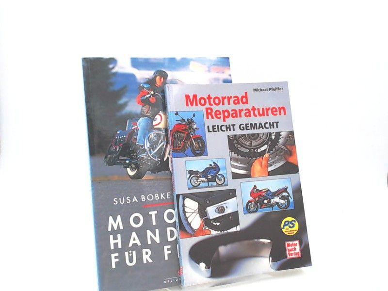 Bobke, Susa, Shirley Seul und Michael Pfeiffer: 2 Bücher zusammen - 1) Motorradhandbuch für Frauen; 2) Motorrad Reparaturen leicht gemacht.