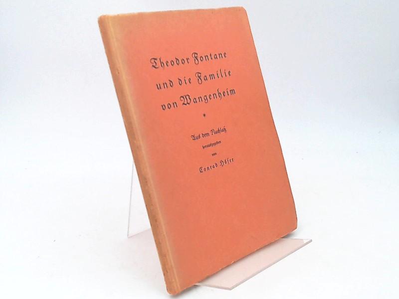 Höfer, Conrad (Hg.) und Theodor Fontane: Theodor Fontane und die Familie von Wangenheim. Aus dem Nachlaß.