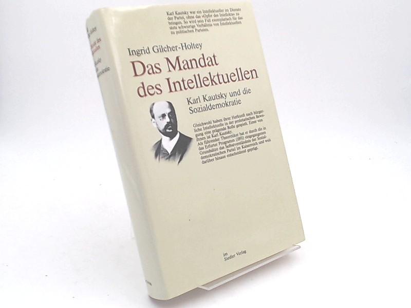 Gilcher-Holtey, Ingrid: Das Mandat des Intellektuellen. Karl Kautsky und die Sozialdemokratie.