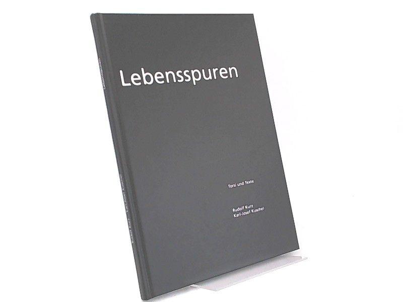 Kurz, Rudolf und Karl-Josef Kuschel: Rudolf Kurz - Lebensspuren. Torsi und Texte.