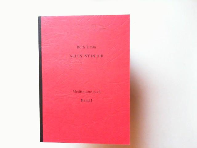 Timm, Ruth: Alles ist in dir. Meditationsbuch. Band 1