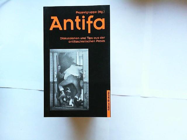 """Projektgruppe (Hg.): Antifa : Diskussionen und Tips aus der antifaschistischen Praxis. [Hrsg. von der """"Projektgruppe Antifa"""" in Kooperation mit der Stiftung Umverteilen, Berlin]"""