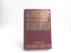 Heym, Stefan: The Wandering Jew. A Novel.