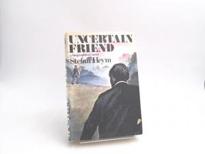 Heym, Stefan: Uncertain Friend. A biographical novel.