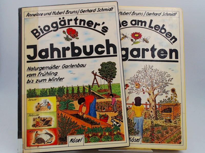 Bruns, Annelore, Hubert Bruns und Gerhard Schmidt: 2 Bücher zusammen - 1) Biogärtner`s Jahrbuch. Naturgemässer Gartenbau vom Frühling bis zum Winter; 2) Freude am Leben. Biogarten. Handbuch für den naturgemäßen Gartenbau.