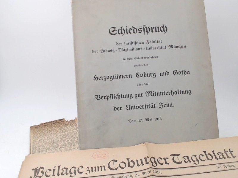 Schiedsspruch der juristischen Fakultät der Ludwig-Maximilians-Universität München in dem Schiedsverfahren zwischen den Herzogtümern Coburg und Gotha über die Verpflichtung zur Mitunterhaltung der Universität Jena. Vom 17. Mai 1916.
