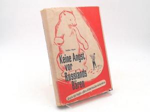 """Heym, Stefan: Keine Angst vor Russlands Bären. Neugierige Fragen und offene Antworten über die Sowjetunion. Zuerst erschienen unter dem Titel: """"Reise ins Land der unbegrenzten Möglichkeiten"""", Berlin, Tribüne, 1954."""