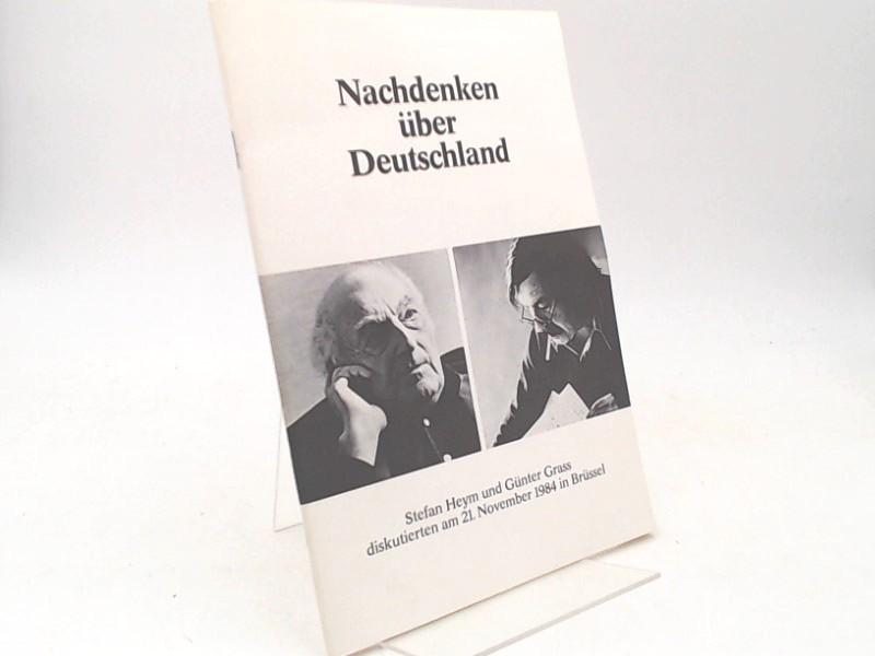Heym, Stefan und Günter Grass: Nachdenken über Deutschland. Stefan Heym und Günter Grass diskutieren am 21. November 1984 in Brüssel.