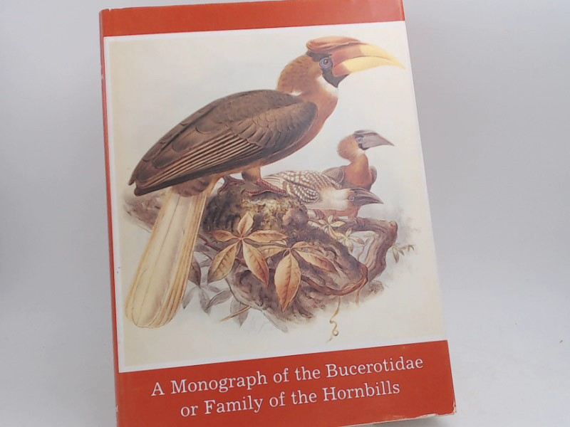 Elliot, Daniel Giraud: A monograph of the Bucerotidae or family of Hornbills. Deutsch/ Englisch.