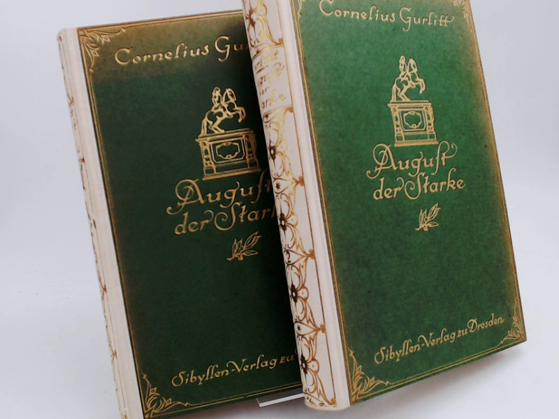 Gurlitt, Cornelius: 2 Bücher zusammen - Cornelius Gurlitt: August der Starke. Ein Fürstenleben aus der Zeit des Barock. In 2 Bänden.