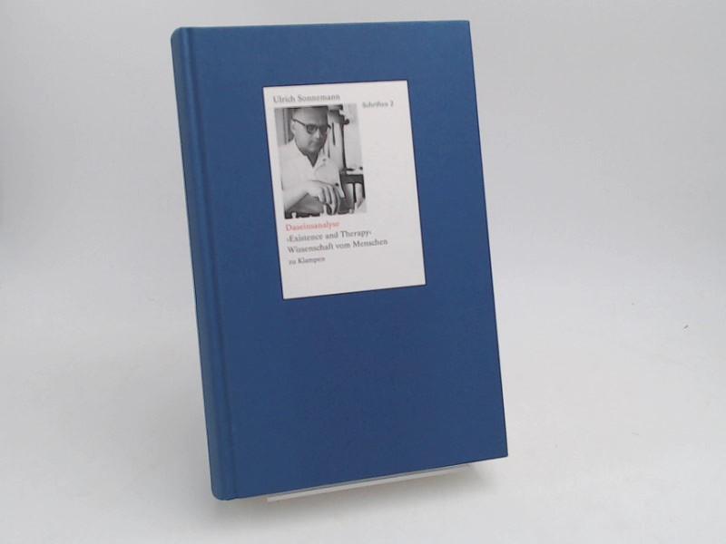 """Sonnemann, Ulrich: Daseinsanalyse - """"Existence and Therapie"""". Wissenschaft vom Menschen. Mit einem Geleitwort von Hermann Schweppenhäuser. [Ulrich Sonnemann - Schriften in 10 Bänden; Band 2]"""