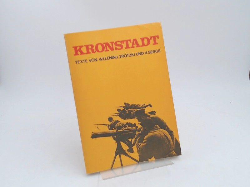 Dorn, Friedrich (Herausgeber) und Christian Geyer (Herausgeber): Kronstadt: Texte von W. I. Lenin, L. Trotzki und V. Serge.