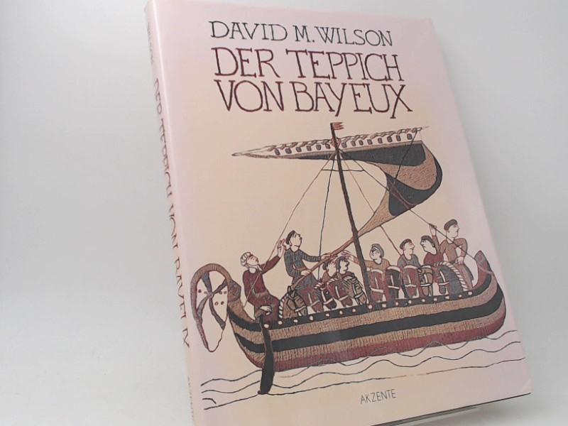 Wilson, David M. und Hans-Georg Puchert (Red.): Der Teppich von Bayeux.