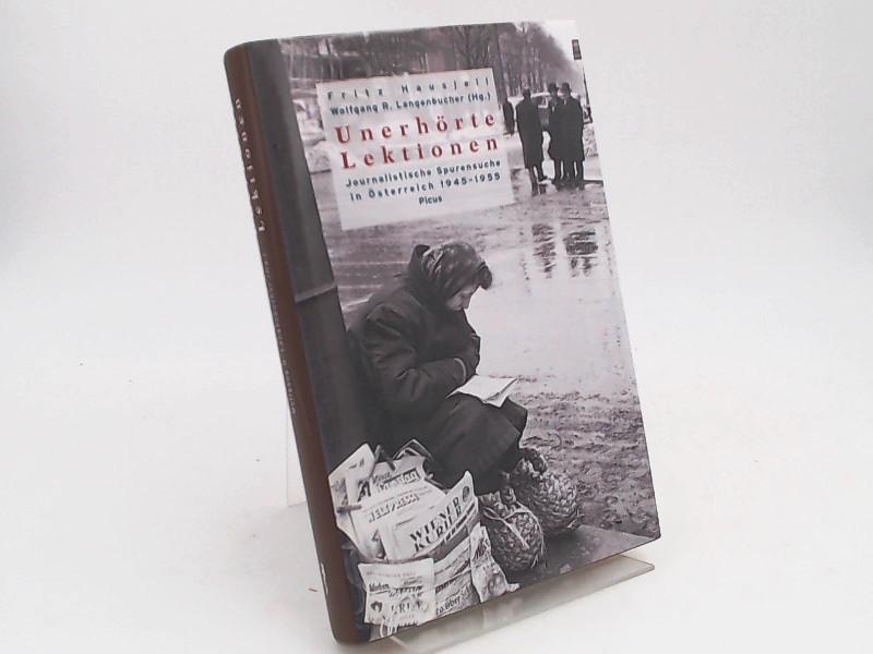 Hausjell, Fritz (Herausgeber), Wolfgang R. Langenbucher (Herausgeber) und Ursula Kiermayr; Christian Schwarzenegger (Mitwirkende): Unerhörte Lektionen. Journalistische Spurensuche in Österreich 1945 - 1955.