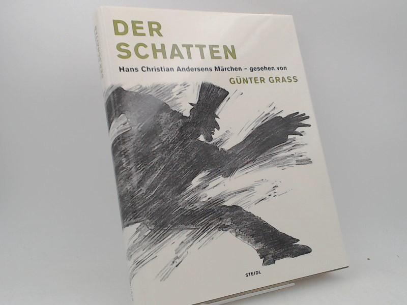 Andersen, Hans Christian und Günter Grass (Illustrator): Der Schatten. Hans Christian Andersens Märchen - gesehen von Günter Grass.