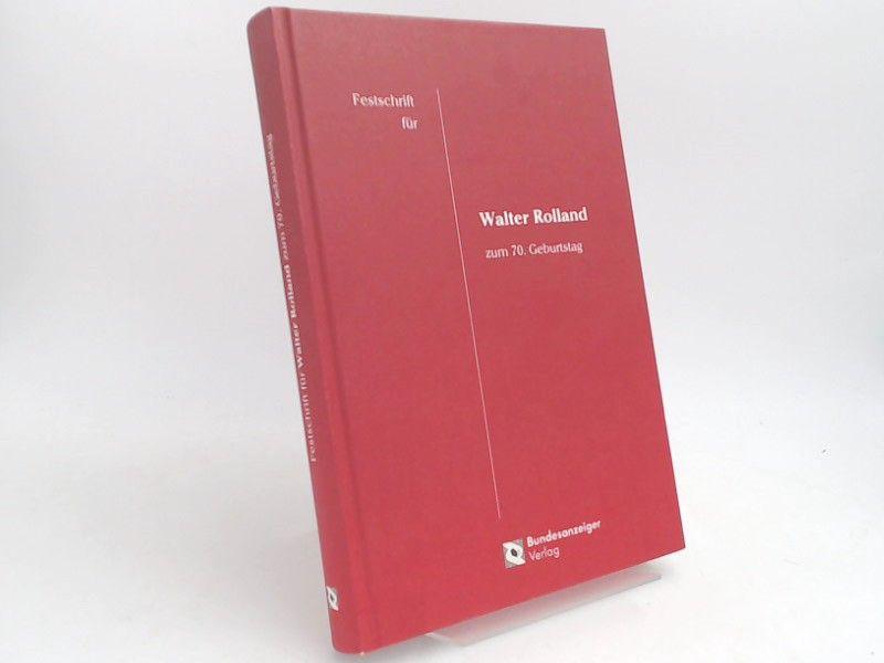 Diederichsen, Uwe (Herausgeber), Walter Rolland (Gefeierter) und Gerfried Fischer; Dieter Medicus; Jörg Pirrung; Thomas Wagenitz (Herausgeber): Festschrift für Walter Rolland zum 70. Geburtstag.