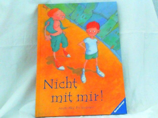 Sandmann, Pia, Anette Bley (Illustrationen) und Annett Stütze (Red.): Nicht mit mir!.