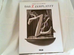 Van Allsburg, Chris und Ebi Naumann (Deutsche Verse): Die Alphabet-Bühne spielt das Z zerplatzt. Ein Stück in sechsundzwanzig Akten. Zur Aufführung gebracht vom Caslon-Ensemble.