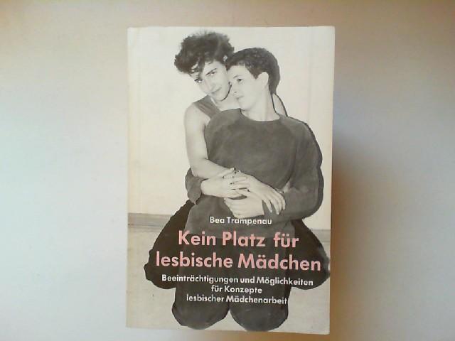 Trampenau, Beatrice: Kein Platz für lesbische Mädchen : Beeinträchtigungen und Möglichkeiten für Konzepte lesbischer Mädchenarbeit. Frühlings Erwachen 0