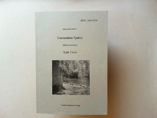 Timm, Ruth: Entstandene Spuren. Meditationsbuch. [anima mundi Band 1]