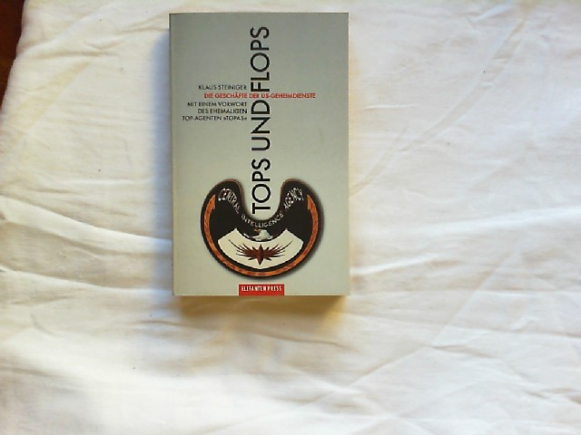 """Steiniger, Klaus: Tops und Flops : die Geschäfte der US-Geheimdienste. Mit einem Vorw. von """"Topas"""", Antifa-Edition 0"""