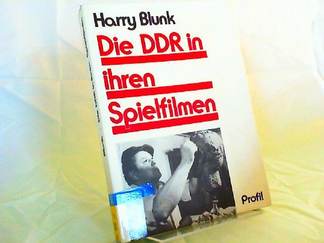 Blunk, Harry: Die DDR in ihren Spielfilmen. Reproduktion und Konzeption der DDR-Gesellschaft im neueren DEFA-Gegenwartsspielfilm. [Reihe Wissenschaft]