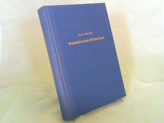 Bauer, Karl und Hermann Collitz (Hg.): Waldeckisches Wörterbuch. Nebst Dialektproben.