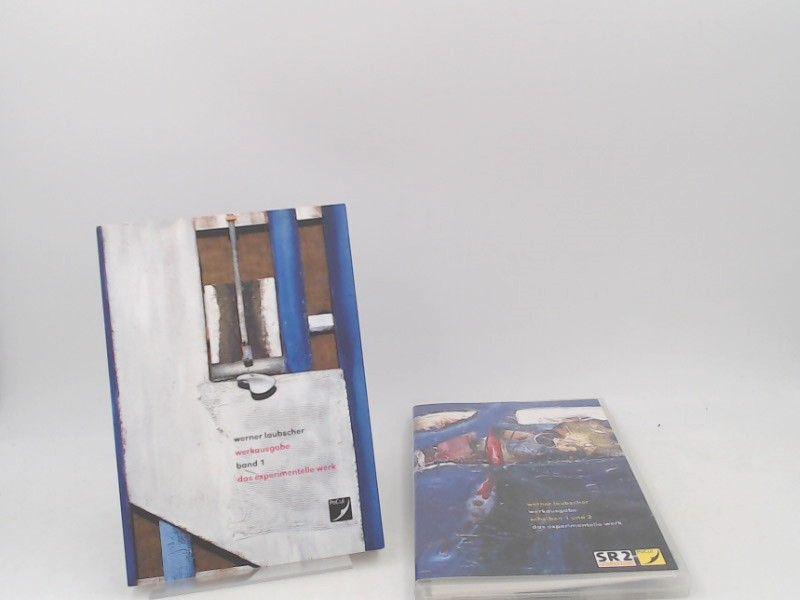 Werner Laubscher - Werkausgabe in zwei Bänden Band 1: Das experimentelle Werk. MIT CD: Werkausgabe. Scheiben 1 und 2. Das experimentelle Werk (Tondokumente aus 3 Jahrzehnten).