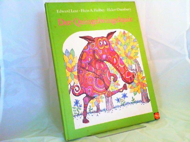 Lear, Edward und Helen Oxenbury (Illustrationen): Der Quingelwingelquie. Deutsche Nachdichtung von Hans Adolf Halbey.