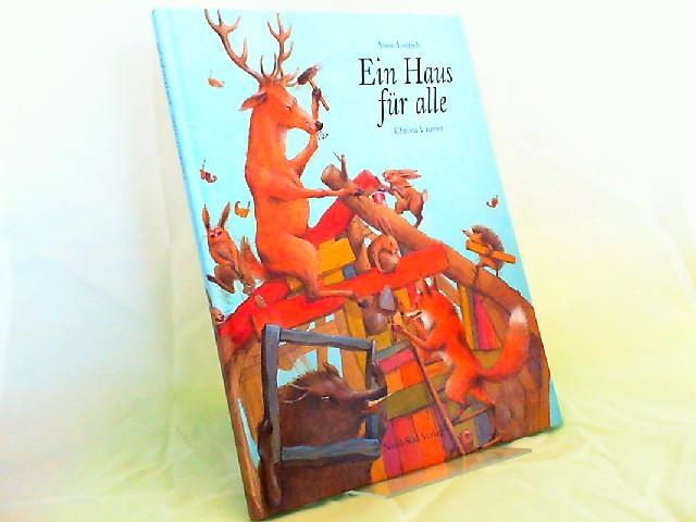 Liersch, Anne und Christa Unzner (Ill.): Ein Haus für alle. Eine Geschichte aus dem Wald. [Ein Nord-Süd-Bilderbuch]