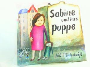 Mühlenhaupt, Kurt: Sabine und ihre Puppe. Text nach einer Idee von Helmut Mayer.