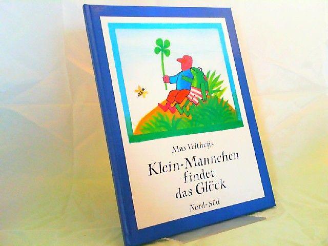 Velthuijs, Max: Klein-Mannchen findet das Glück. [Ein Nord-Süd-Bilderbuch]