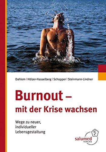 Dahlem, Hilmar, Renate Hölzer-Hasselberg Christian Schopper u. a.: Burnout - mit der Krise wachsen. Wege zu neuer, individueller Lebensgestaltung.