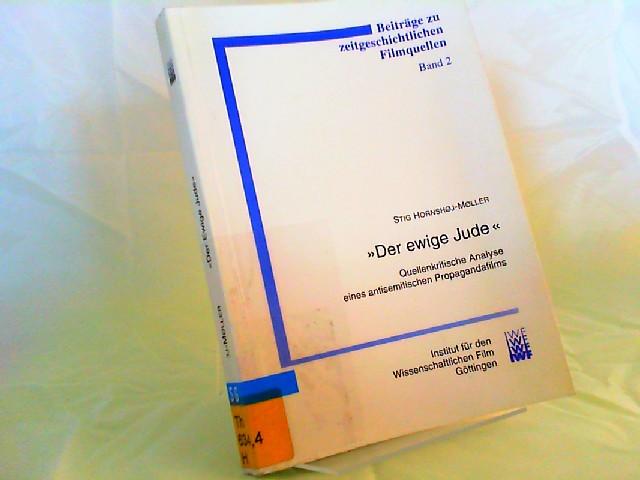 """Hornshøj-Møller, Stig: Der ewige Jude - Quellenkritische Analyse eines antisemitischen Propagandafilms. Begleitpublikation zur Filmedition G 171 """"Der ewige Jude"""". Sonderdruck für die Bundeszentrale für politische Bildung. [Beiträge zu zeitges..."""