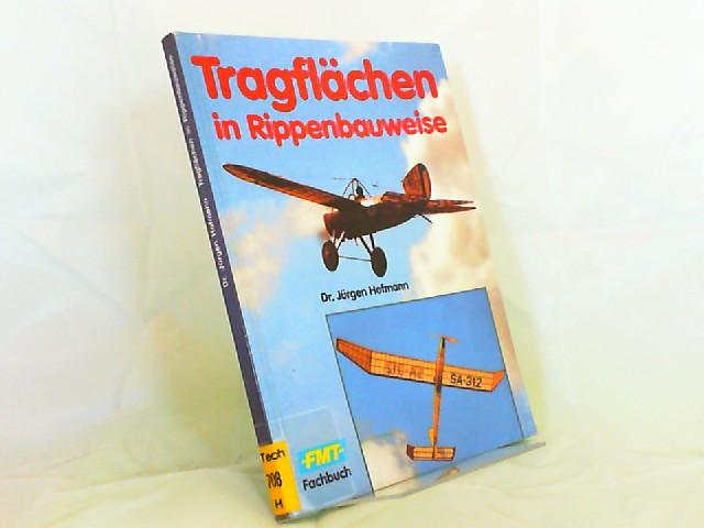 Hofmann, Jürgen: Tragflächen in Rippenbauweise. [vth-Fachbuch]