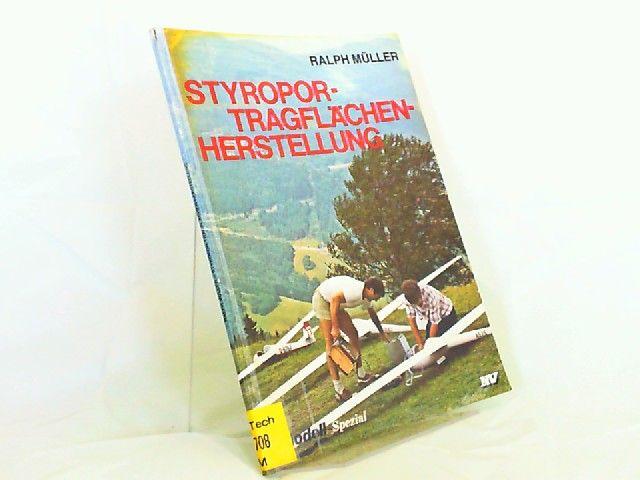Müller, Ralph: Styroportragflächen-Herstellung. [Modell-Spezial]