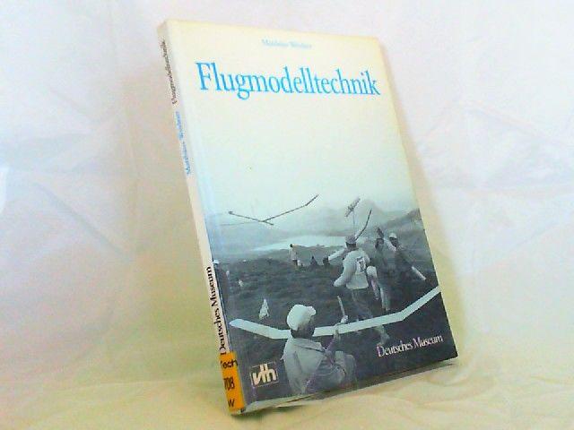 Weidner, Matthäus und Deutsches Museum (Hg.): Flugmodelltechnik. Führer durch die Abteilung.