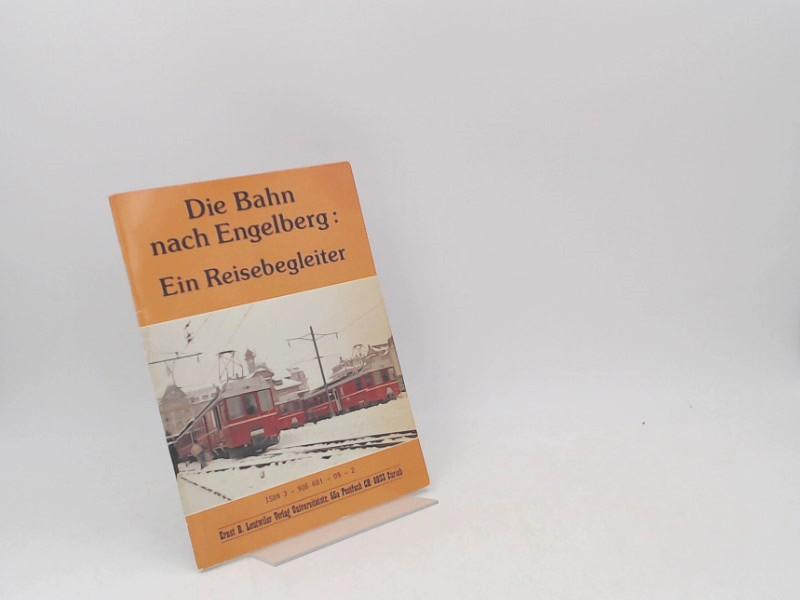B. Leutwiler, Ernst: Die Bahn nach Engelberg. Ein Reisebegleiter