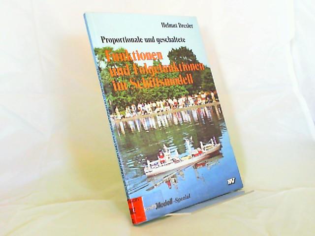 Drexler, Helmut: Proportionale und geschaltete Funktionen und Folgefunktionen im Schiffsmodell. [Schiffsmodell-Spezial]