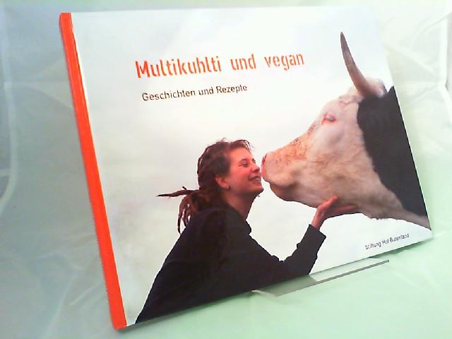 Mück, Karin und Hilal Sezgin: Multikuhlti und vegan. Geschichten und Rezepte.