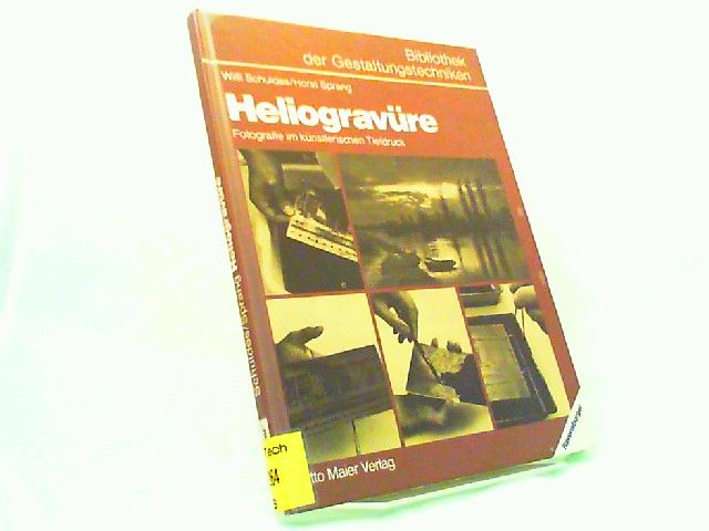 Schuldes, Willi und Horst Sprang: Heliogravüre. Fotografie im künstlerischen Tiefdruck. [Bibliothek der Gestaltungstechniken]